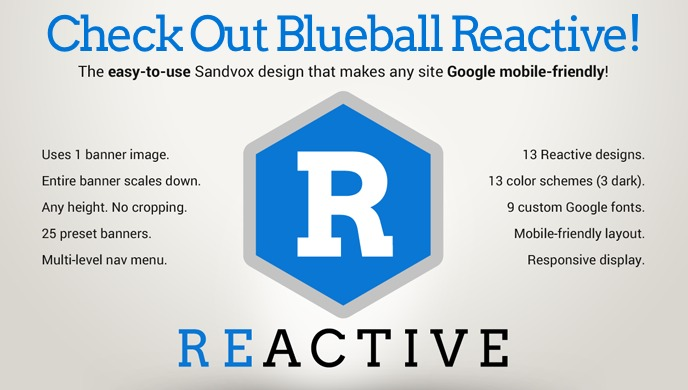 Blueball Reactive responsive Sandvox design offers 13 color schemes and 25 hosted banner images!